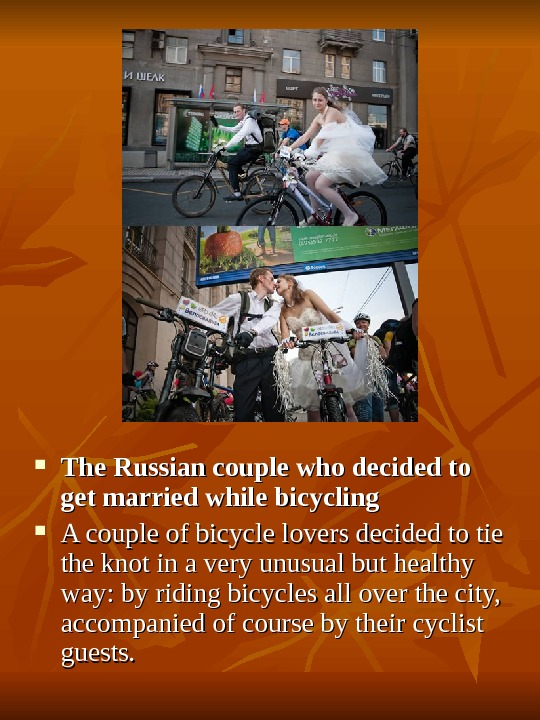 The Russian couple who decided to get married while bicycling A couple of bicycle