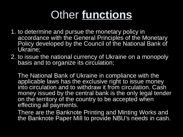 Other functions 1. to determine and pursue the monetary policy in accordance with the