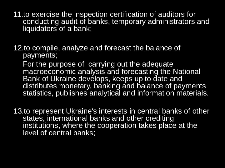 11. to exercise the inspection certification of auditors for conducting audit of banks, temporary