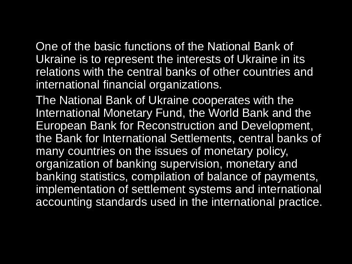 One of the basic functions of the National Bank of Ukraine is to represent