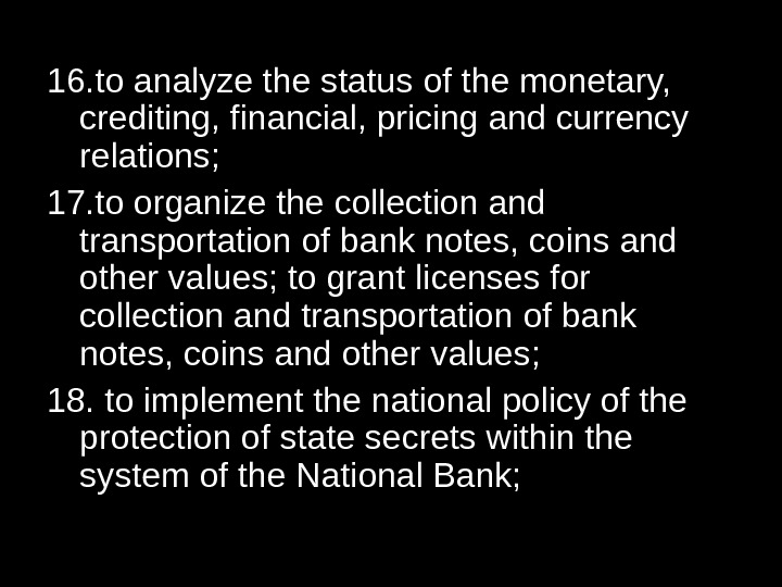 16. to analyze the status of the monetary,  crediting, financial, pricing and currency