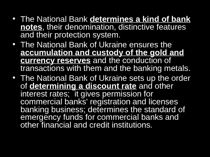 • The National Bank determines a kind of bank notes , their denomination, distinctive