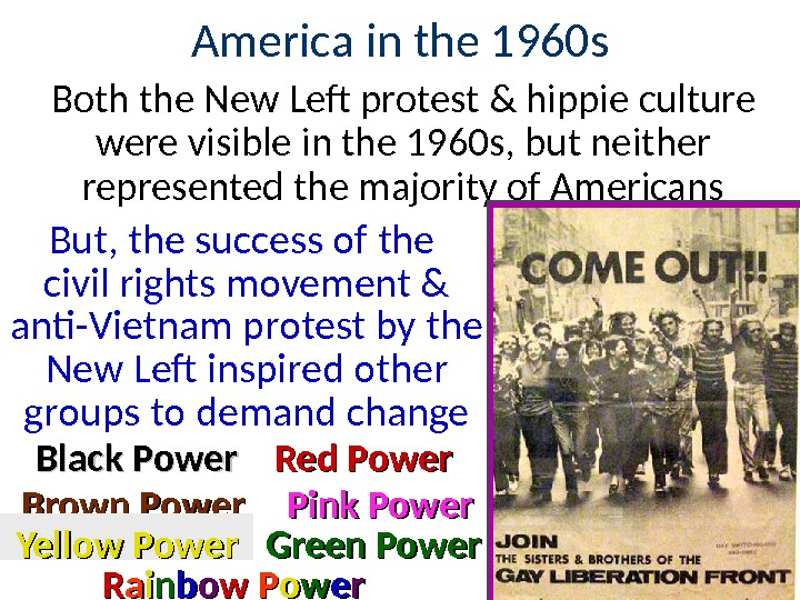 America in the 1960 s Both the New Lef protest & hippie culture were visible in