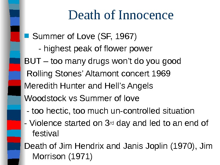 Death of Innocence ■ Summer of Love (SF, 1967)  - highest peak of flower power