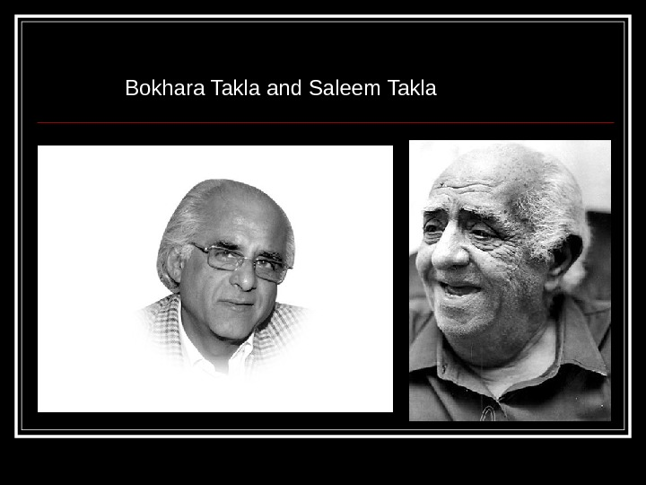 Bokhara Takla and Saleem Takla