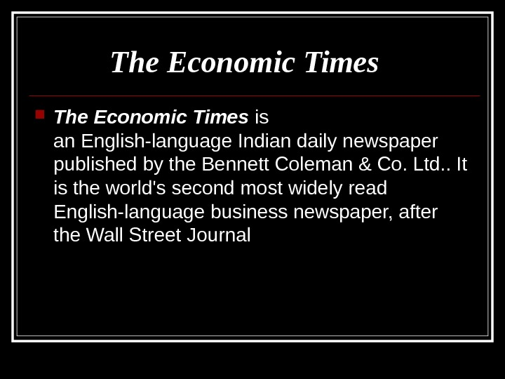 The Economic Times is an English-language Indian daily newspaper published by the Bennett Coleman &