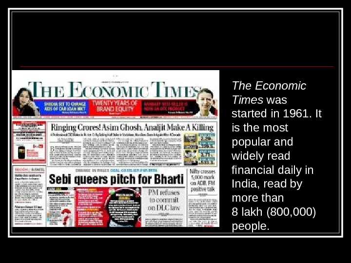 The Economic Times was started in 1961. It is the most popular and widely