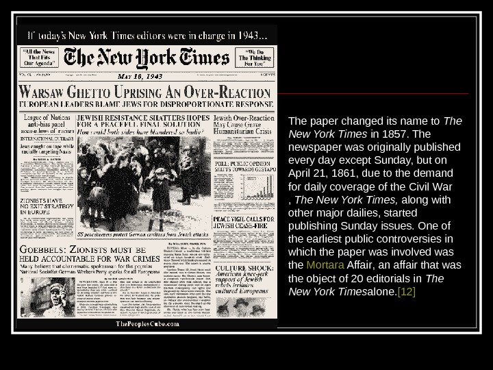 The paper changed its name to The New York Times in 1857. The newspaper