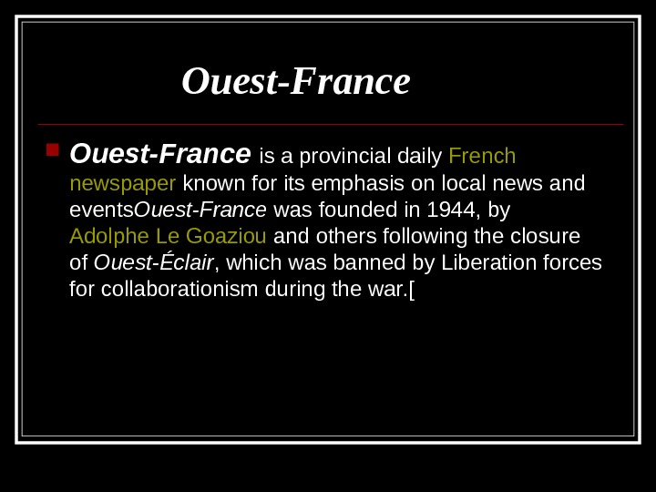 Ouest-France  is a provincial daily French  newspaper known for its emphasis on