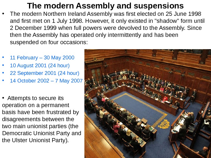 The modern Assembly and suspensions • The modern Northern Ireland Assembly was first elected