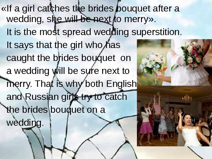 «If a girl catches the brides bouquet after a wedding, she will be next