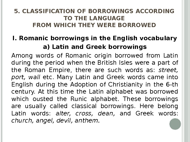 5. CLASSIFICATION OF BORROWINGS ACCORDING TO THE LANGUAGE FROM WHICH THEY WERE BORROWED I. Romanic borrowings