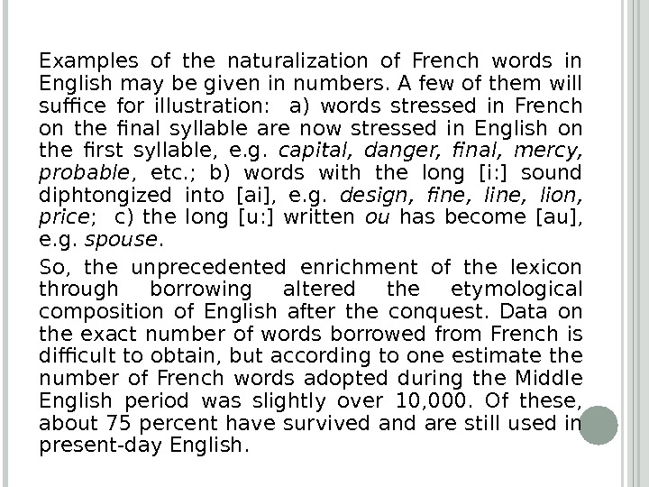 Examples of the naturalization of French words in English may be given in numbers. A few