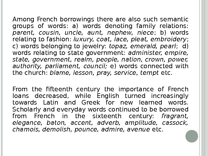 Among French borrowings there also such semantic groups of words:  a) words denoting family relations: