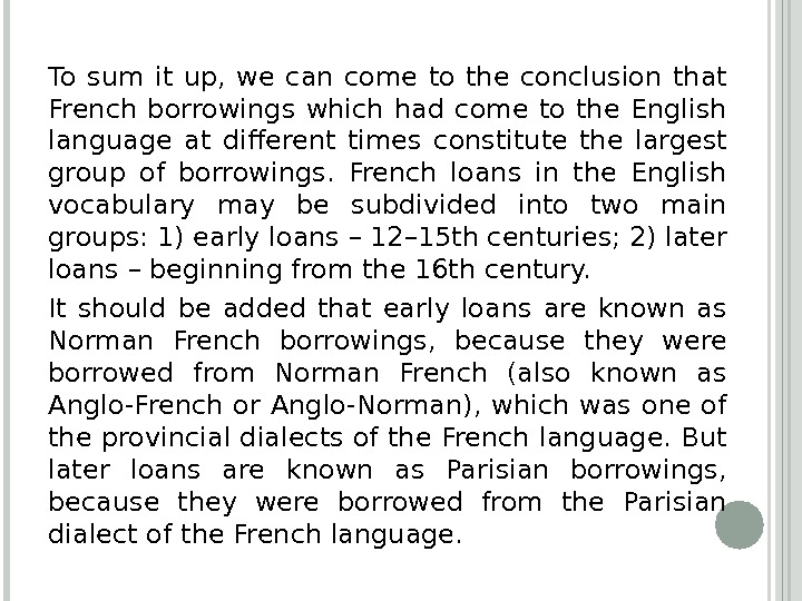 To sum it up,  we can come to the conclusion that French borrowings which had