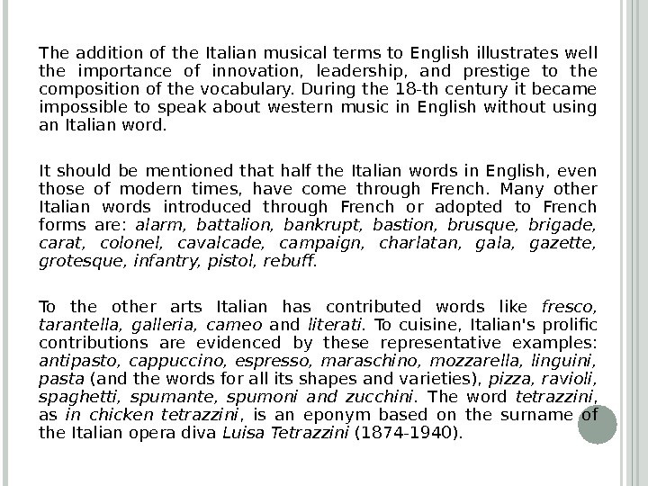 The addition of the Italian musical terms to English illustrates well the importance of innovation,
