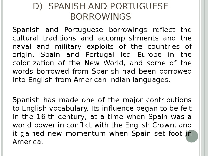 D) SPANISH AND PORTUGUESE BORROWINGS Spanish and Portuguese borrowings reflect the cultural traditions and accomplishments and