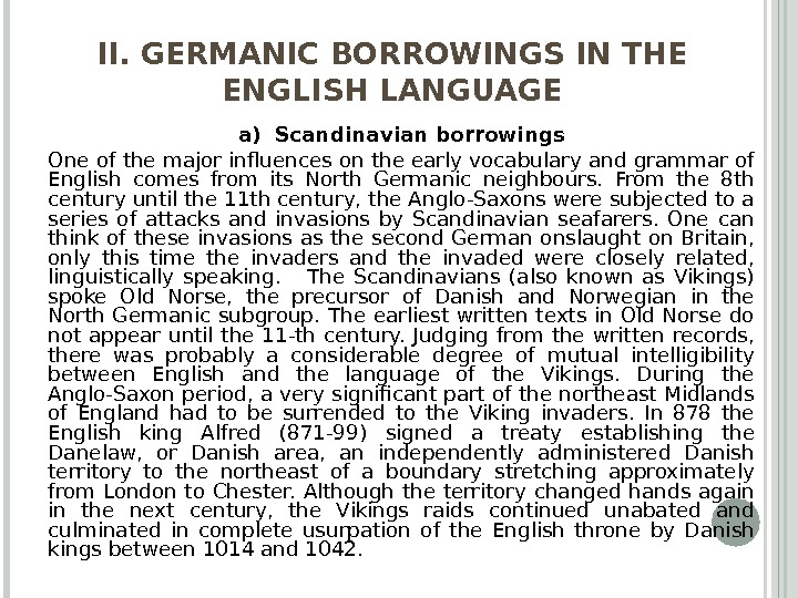 II. GERMANIC BORROWINGS IN THE ENGLISH LANGUAGE a) Scandinavian borrowings One of the major influences on