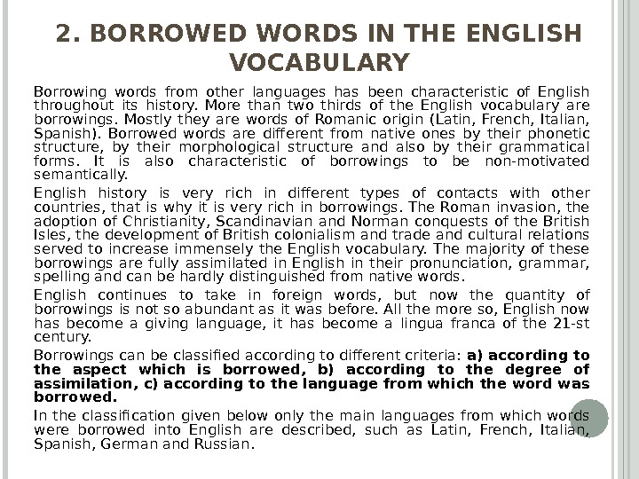 2. BORROWED WORDS IN THE ENGLISH VOCABULARY Borrowing words from other languages has been characteristic of