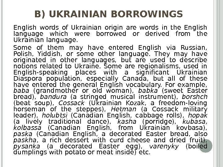 B) UKRAINIAN BORROWINGS English words of Ukrainian origin are words in the English language which were