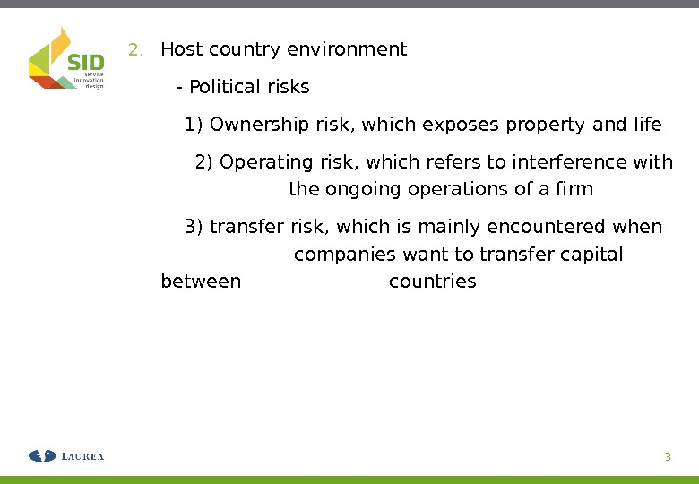 2. Host country environment   - Political risks 1) Ownership risk, which exposes property and