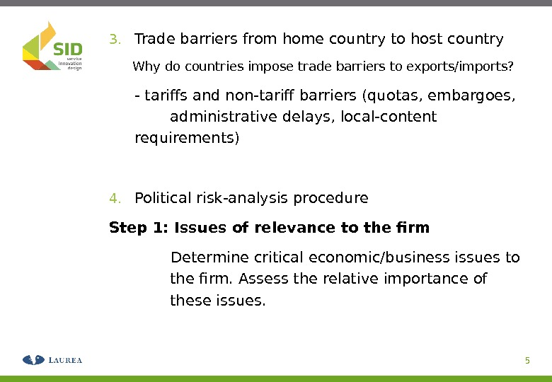3. Trade barriers from home country to host country Why do countries impose trade barriers to