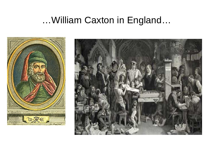 … William Caxton in England …