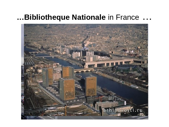 … Bibliotheque Nationale in France …