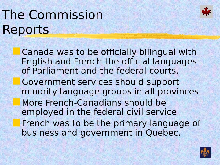 The Commission     Reports  Canada was to be officially bilingual with English