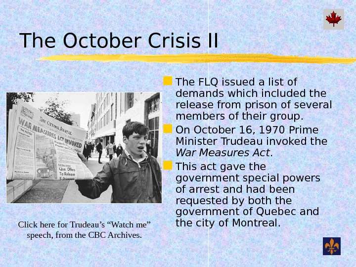 The October Crisis II The FLQ issued a list of demands which included the release from