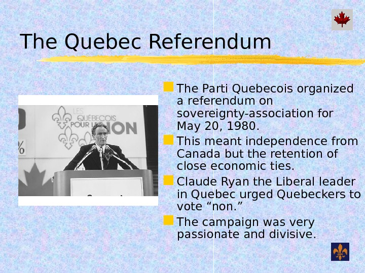 The Quebec Referendum The Parti Quebecois organized a referendum on sovereignty-association for May 20, 1980.