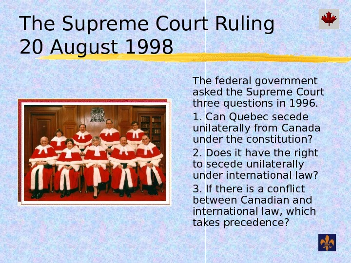 The Supreme Court Ruling 20 August 1998  The federal government asked the Supreme Court three