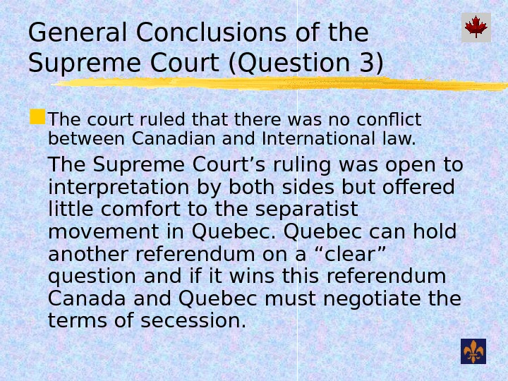General Conclusions of the Supreme Court (Question 3) The court ruled that there was no conflict