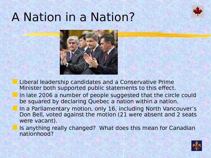 A Nation in a Nation?  Liberal leadership candidates and a Conservative Prime Minister both supported