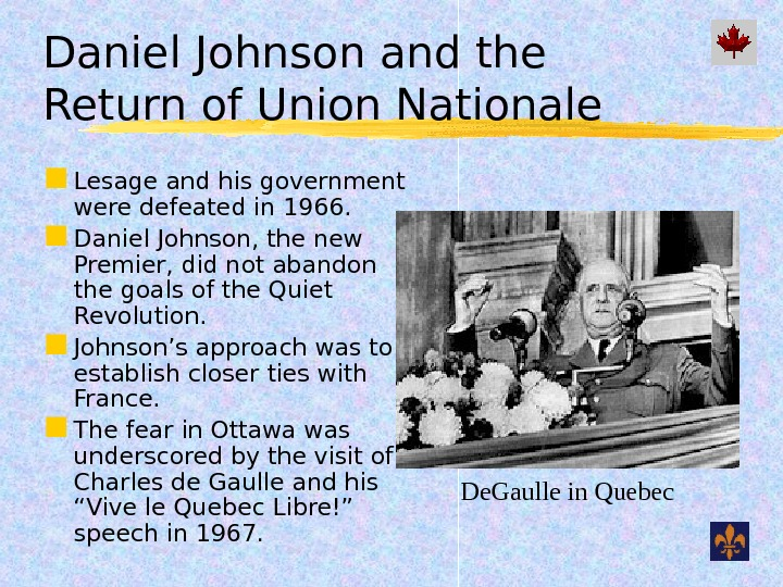 Daniel Johnson and the Return of Union Nationale Lesage and his government were defeated in 1966.