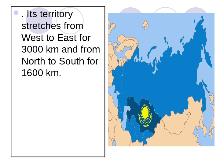 . Its territory stretches from West to East for 3000 km and from North