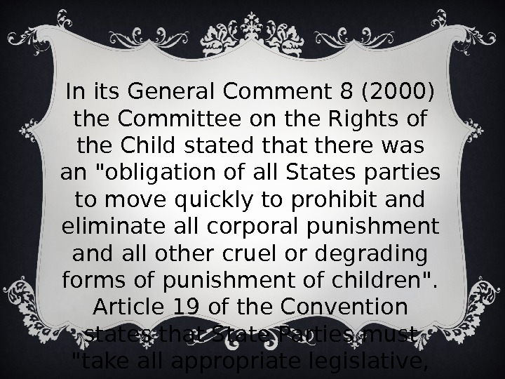 In its General Comment 8 (2000) the Committee on the Rights of the Child stated that