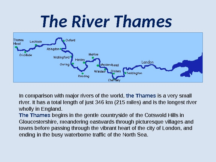 The River Thames In comparison with major rivers of the world,  the Thames is a