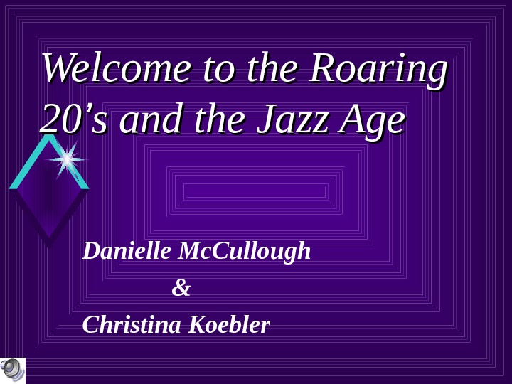Welcome to the Roaring 2020 '' s and the Jazz Age Danielle Mc. Cullough