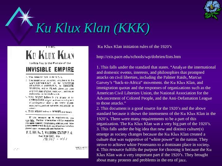 Ku Klux Klan (KKK)  Ku Klux Klan initiation rules of the 1920's http: //csis. pace.