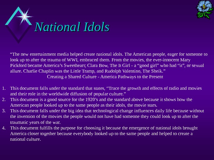 "National Idols "" The new entertainment media helped create national idols. The American people, eager for"