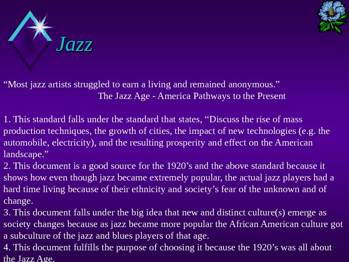 "Jazz "" Most jazz artists struggled to earn a living and remained anonymous. "" The Jazz"