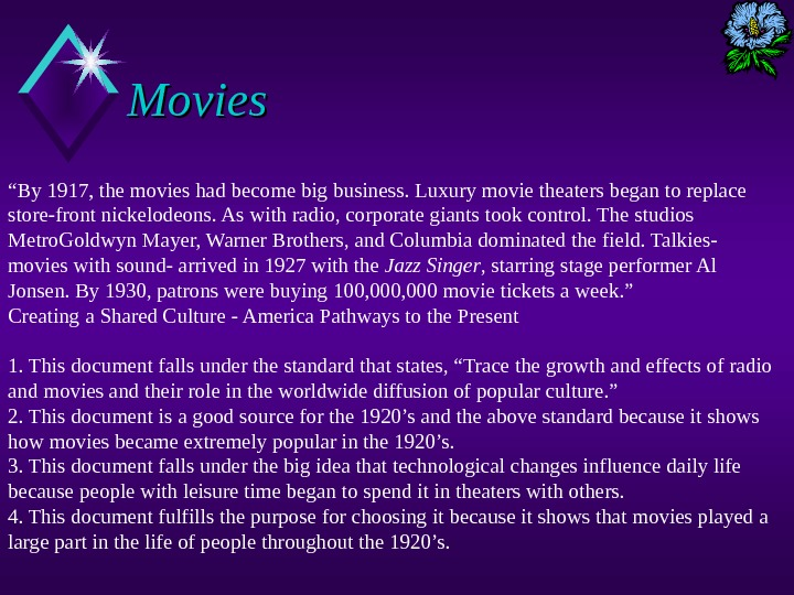 "Movies "" By 1917, the movies had become big business. Luxury movie theaters began to replace"