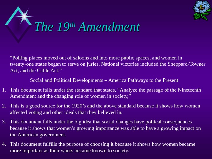 "The 19 thth Amendment "" Polling places moved out of saloons and into more public spaces,"