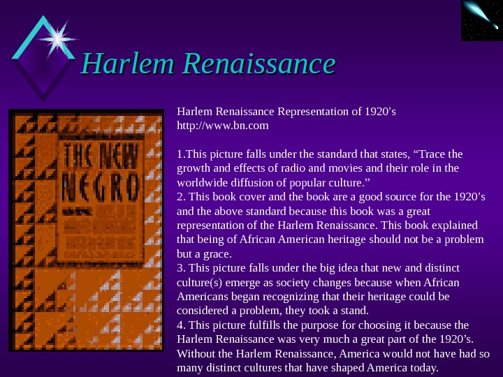 Harlem Renaissance Representation of 1920's http: //www. bn. com 1. This picture falls under the standard