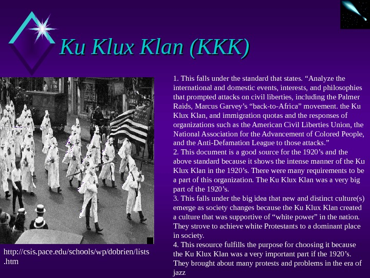 "Ku Klux Klan (KKK) 1. This falls under the standard that states. ""Analyze the international and"
