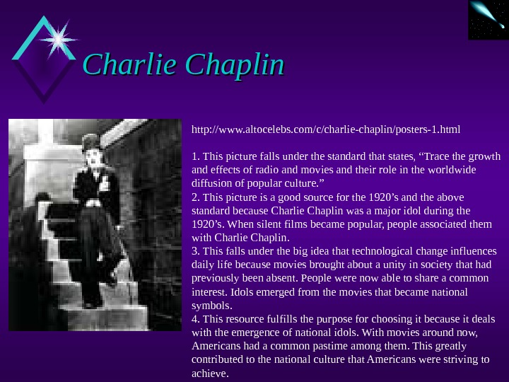 Charlie Chaplin http: //www. altocelebs. com/c/charlie-chaplin/posters-1. html 1. This picture falls under the standard that states,