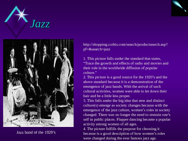 Jazz http: //shopping. corbis. com/search/productsearch. asp? pf=&search=jazz 1. This picture falls under the standard that states,