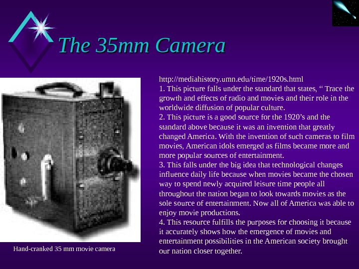 The 35 mm Camera http: //mediahistory. umn. edu/time/1920 s. html 1. This picture falls under the