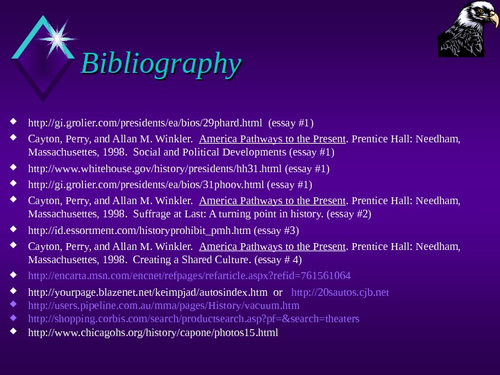 Bibliography http: //gi. grolier. com/presidents/ea/bios/29 phard. html (essay #1) Cayton, Perry, and Allan M.
